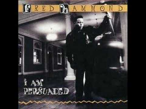Fred Hammond - I'm Not Afraid