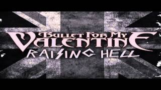 Bullet For My Valentine - Raising Hell - HIGH QUALITY