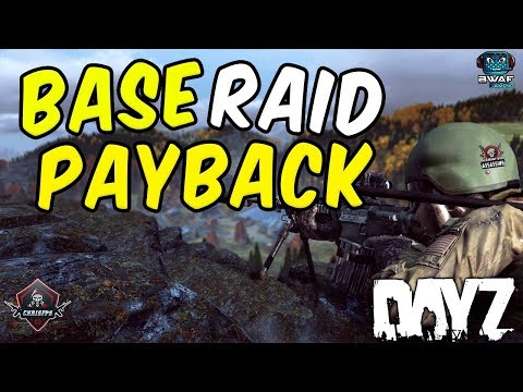 Base Raid - Payback! | DayZ Standalone 1.0
