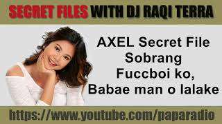 SPG AXEL Secret Files With DJ Raqi Terra   Sobrang Fucckoi Ko Babae Man O Lalake