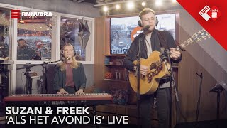 Suzan & Freek   Als Het Avond Is Live In Jan Willem Start Op!