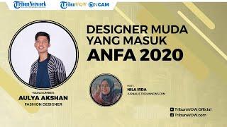 Fashion Designer Muda yang Masuk 8 Besar Final ANFA 2020, Kenalkan Produk Lokal