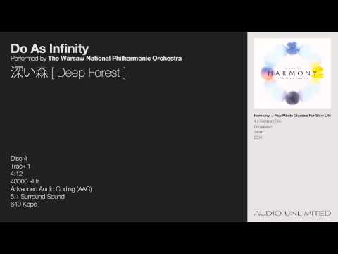 Do As Infinity & The Warsaw National Philharmonic Orchestra - 深い森 [ Deep Forest ] - Audio Unlimited