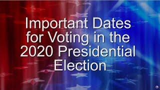 Important Dates for Voting in the 2020 Presidential Election