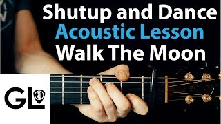 Shutup and Dance - Walk The Moon - Acoustic Guitar Lesson  🎸