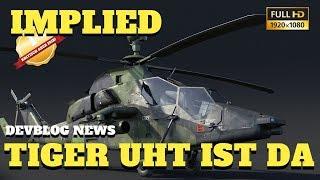 War Thunder   DEVBLOG NEWS   Der Tiger UHT (HAP & HAD) Hubschrauber Ist Da