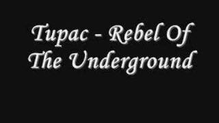 Tupac - Rebel Of The Underground *Lyrics