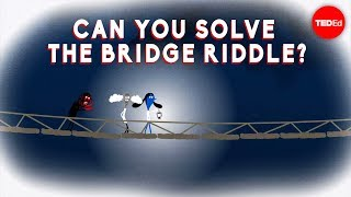 Alex Gendler & Addison Anderson - Can You Solve The Bridge Riddle?