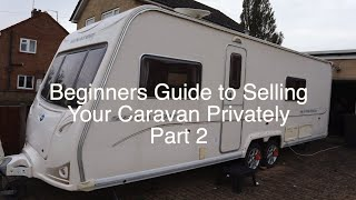 A Beginners Guide to Selling Your Caravan Privately - Part 2