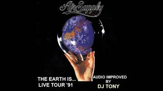 Air Supply - The Earth Is...Live Tour '91 (Audio improved by DJ Tony)