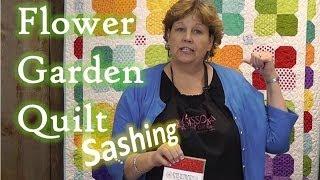 Sashing For The Flower Garden Quilt