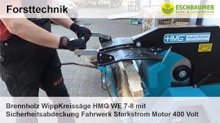 Brennholz WippKreissäge HMG WE 7-8 mit Sicherheitsabdeckung Fahrwerk Starkstrom Motor 400 Volt