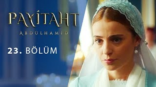 Payitaht Abdulhamid episode 23 with English subtitles Full HD