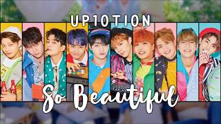 UP10TION (업텐션) - So Beautiful [HAN/ROM/ENG LYRICS]