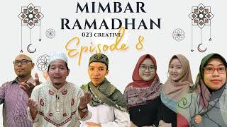 MIMBAR RAMADHAN EPS 8 // 10 Ramadhan 1442 H