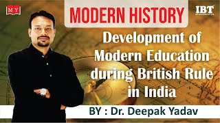 Modern History: Development Of Modern Education During British Rule In India