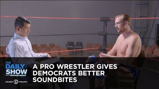 A Pro Wrestler Gives Democrats Better Soundbites: The Daily Show