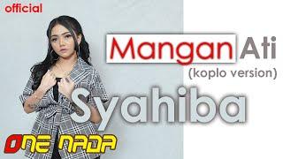Download lagu Shayiba Saufa Mangan Ati Mp3