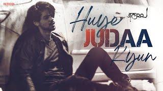 Huye Judaa Kyun Lyrics | JalRaj