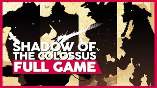 Shadow Of The Colossus | Full Playthrough/Walkthrough - PS4 Pro | No Commentary