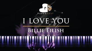 Billie Eilish - i love you - Piano Karaoke / Sing Along Cover with Lyrics