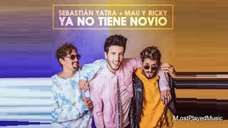 Sebastian Yatra - Ya No Tiene Novio Ft. Mau Y Ricky