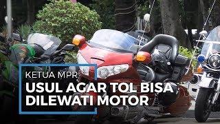 Ketua MPR Memberi Usul ke Pemerintah agar Kendaraan Roda Dua Bisa Lewat Jalan Tol