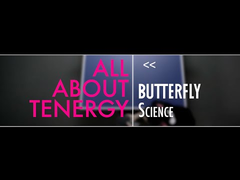 Butterfly Science: All About Tenergy (DEUTSCH)