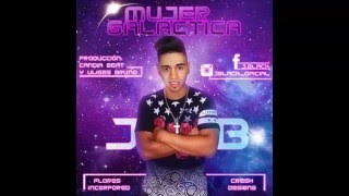 JB-Mujer Galáctica-(Prod.By Gustavo Candia X Ulises Brunno)