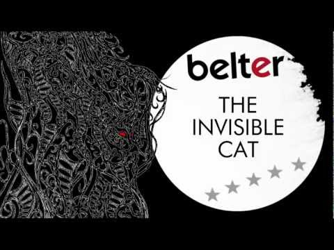 Belter - The Invisible Cat