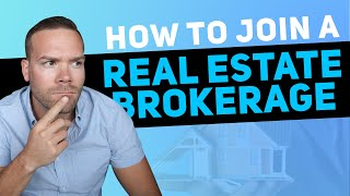How to Join a Real Estate Brokerage