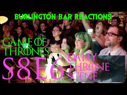 "Game Of Thrones // Burlington Bar Reactions // S8E6 ""Dany Throne Scene"" Reaction!!!"