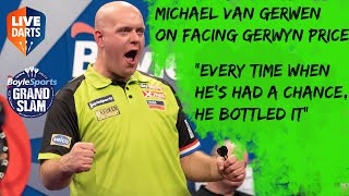 "Michael van Gerwen on facing Gerwyn Price: ""Every time when he's had a chance, he bottled it"""