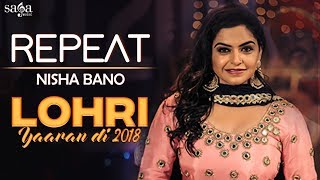 Nisha Bano : Repeat | Lohri Yaaran Di 2018 | New Punjabi Song 2018 | Saga Music