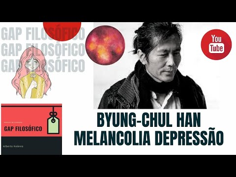 Byung-Chul han Depressão, Melancolia Lars Von Trier - Gap Filosófico