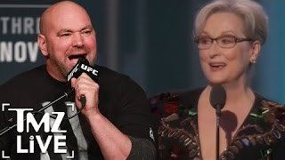 Dana White Criticizes Meryl Streep For Her Golden Globes Speech | TMZ Live