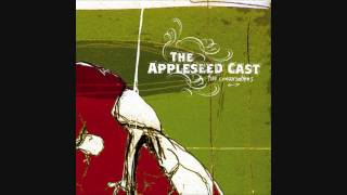 The Appleseed Cast - How Life Can Turn