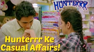 Hunterrr Ke Casual Affairs!  - Hunterrr