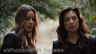 Melinda May & Daisy Johnson || Whatever It Takes