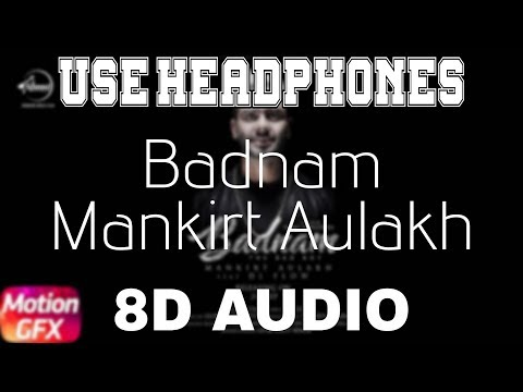 Badnam-Mankirt Aulakh [8D AUDIO] Singga | Dj Flow | 8D Punjabi Songs