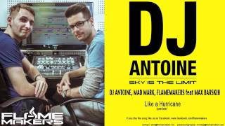 DJ Antoine, Mad Mark, FlameMakers Feat. Max Barskih - Like A Hurricane /preview/