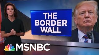 Fact-Checking President Donald Trump's Claims About The Border Wall | Velshi & Ruhle | MSNBC