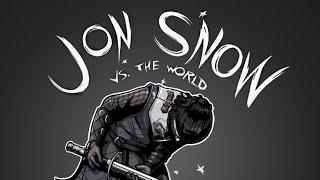 Jon Snow vs. The World