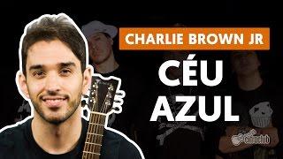 Céu Azul - Charlie Brown Jr. (aula de violão simplificada)
