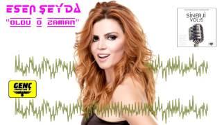 2018 türkçe pop şarkılar - Esen Şeyda - Oldu O zaman - en çok dinlenen remix