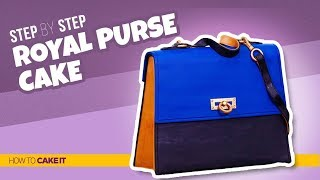 How To Make A Royal Purse CAKE | Step By Step | How To Cake It