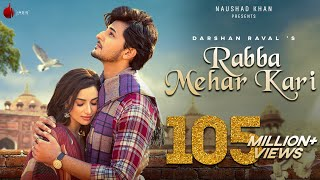 Rabba Mehar Kari Official Video | Darshan Raval | Youngveer | Aditya D | Tru Makers | Indie Music - Download this Video in MP3, M4A, WEBM, MP4, 3GP