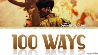 Jackson Wang (王嘉爾) - '100 Ways' Lyrics [Color Coded_Eng]