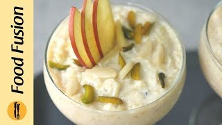 Apple  Custard Kheer Recipe By Food Fusion (Ramzan Special Recipe)