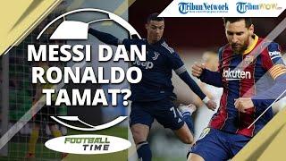 FOOTBALL TIME: Messi dan Ronaldo Tersingkir dari Liga Champions